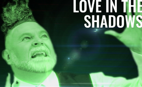 Love In The Shadows Video